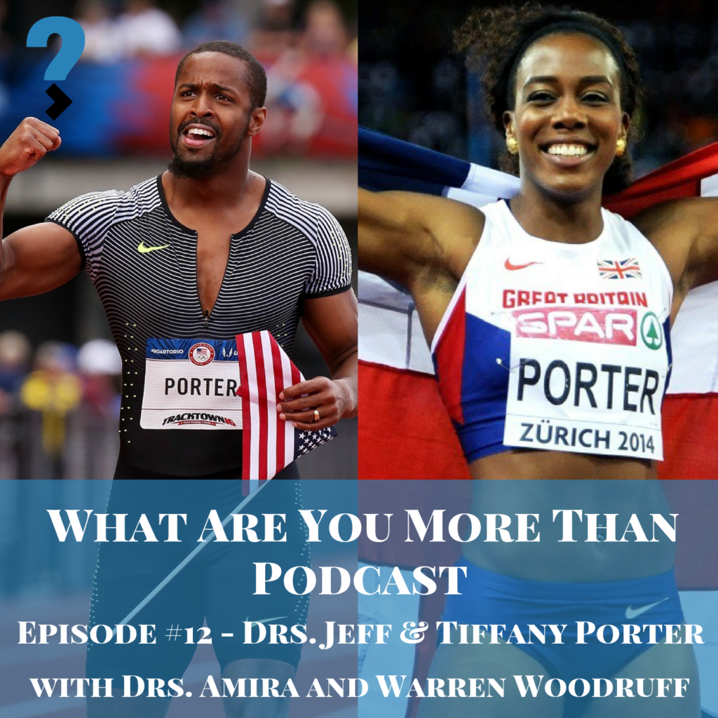 Episode 12 - Drs  Jeff and Tiffany Porter: Olympians - What